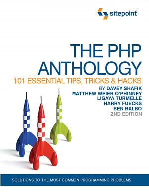 کتاب The PHP Anthology: 101 Essential Tips, Tricks & Hacks